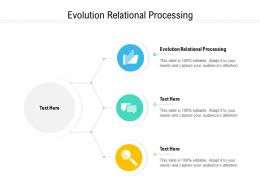 Evolution Relational Processing Ppt Powerpoint Presentation File Design Ideas Cpb