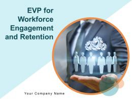 Evp For Workforce Engagement And Retention Powerpoint Presentation Slides