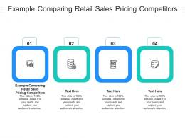 Example Comparing Retail Sales Pricing Competitors Ppt Powerpoint Presentation Styles Cpb