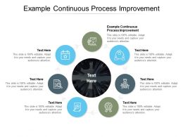 Example Continuous Process Improvement Ppt Powerpoint Presentation Slides Cpb