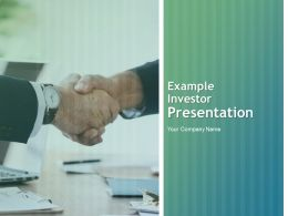 Example Investor Presentation Powerpoint Presentation Slides