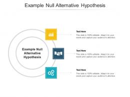 Example Null Alternative Hypothesis Ppt Powerpoint Presentation Infographic Template Cpb