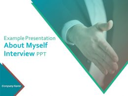Example Presentation About Myself Interview Ppt Powerpoint Presentation Slides