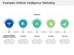 Examples Artificial Intelligence Marketing Ppt Powerpoint Presentation Outline Inspiration Cpb