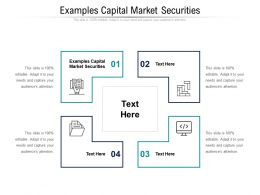 Examples Capital Market Securities Ppt Powerpoint Presentation Icon Design Templates Cpb