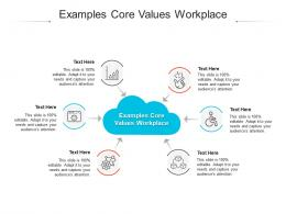 Examples Core Values Workplace Ppt Powerpoint Presentation Show Gridlines Cpb