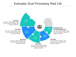 Examples Dual Processing Real Life Ppt Powerpoint Presentation Infographics Diagrams Cpb