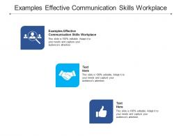 Examples Effective Communication Skills Workplace Ppt Powerpoint Presentation Model Deck Cpb
