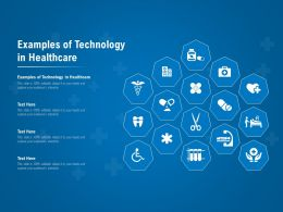 Examples Of Technology In Healthcare Ppt Powerpoint Presentation Infographic Template