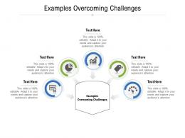 Examples Overcoming Challenges Ppt Powerpoint Presentation Infographic Template Design Templates Cpb