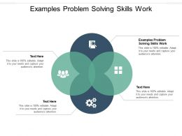 Examples Problem Solving Skills Work Ppt Powerpoint Presentation Icon Layout Ideas Cpb