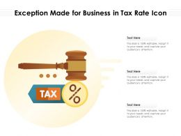 Exception Made For Business In Tax Rate Icon