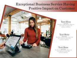 Exceptional Business Service Having Positive Impact On Customer
