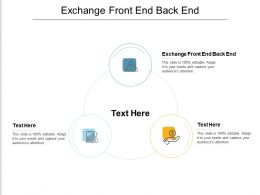 Exchange Front End Back End Ppt Powerpoint Presentation Outline Designs Download Cpb