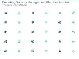 Executing Security Management Plan To Minimize Threats Icons Slide Ppt Infographics