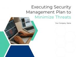 Executing Security Management Plan To Minimize Threats Powerpoint Presentation Slides