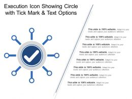 Execution Icon Showing Circle With Tick Mark And Text Options
