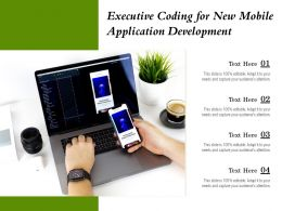 Executive Coding For New Mobile Application Development