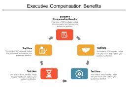 Executive Compensation Benefits Ppt Powerpoint Presentation Outline Design Inspiration Cpb