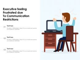 Executive Feeling Frustrated Due To Communication Restrictions