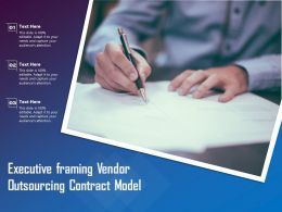 Executive Framing Vendor Outsourcing Contract Model