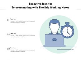 Executive Icon For Telecommuting With Flexible Working Hours