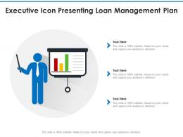 Executive Icon Presenting Loan Management Plan