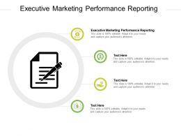 Executive Marketing Performance Reporting Ppt Powerpoint Presentation Model Design Templates Cpb