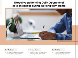 Executive Performing Daily Operational Responsibilities During Working From Home