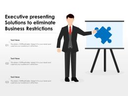 Executive Presenting Solutions To Eliminate Business Restrictions