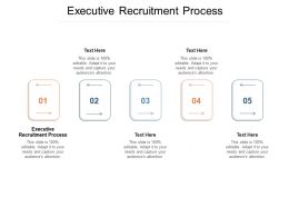 Executive Recruitment Process Ppt Powerpoint Presentation Show Cpb