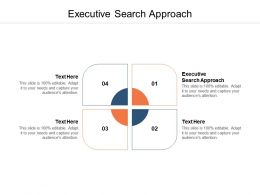 Executive Search Approach Ppt Powerpoint Presentation Gallery Cpb