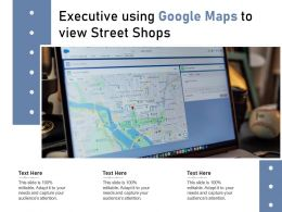 Executive Using Google Maps To View Street Shops