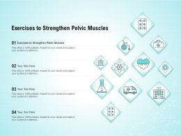 Exercises To Strengthen Pelvic Muscles Ppt Powerpoint Presentation Ideas