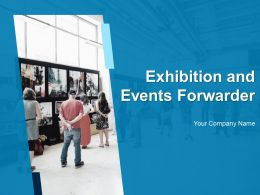 Exhibition And Events Forwarder Powerpoint Presentation Slides