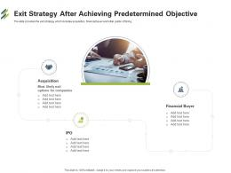 Exit Strategy After Achieving Predetermined Objective First Venture Capital Funding Ppt Tips