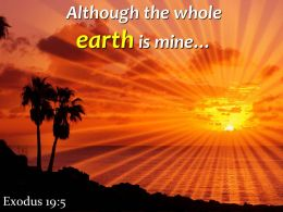 Exodus 19 5 Although The Whole Earth Is Mine Powerpoint Church Sermon