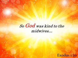Exodus 1 20 God was kind to the midwives PowerPoint Church Sermon