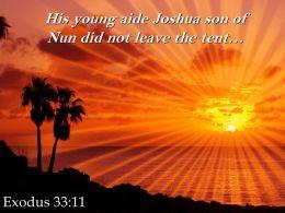 Exodus 33 11 His Young Aide Joshua Son Powerpoint Church Sermon