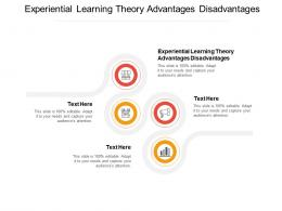 Experiential Learning Theory Advantages Disadvantages Ppt Powerpoint Presentation Infographics Templates Cpb