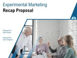Experimental Marketing Recap Proposal Powerpoint Presentation Slides