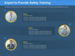 Expert To Provide Safety Training Each Trainer Ppt Powerpoint Presentation Icon Professional
