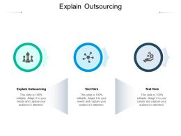 Explain Outsourcing Ppt Powerpoint Presentation Summary Examples Cpb