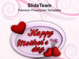 Express Your Feelings On Mothers Day PowerPoint Templates PPT Themes And Graphics 0513