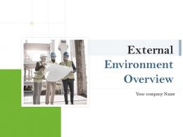 External Environment Overview Powerpoint Presentation Slides