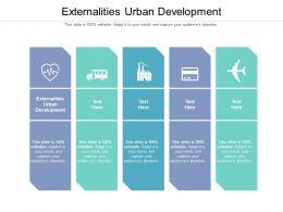 Externalities Urban Development Ppt Powerpoint Presentation Summary Graphics Cpb