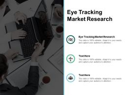 Eye Tracking Market Research Ppt Powerpoint Presentation Pictures Maker Cpb