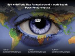 Eye With World Map Painted Around It World Health Powerpoint Template
