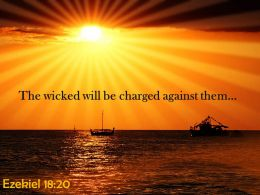 Ezekiel 18 20 The Wicked Will Be Charged PowerPoint Church Sermon