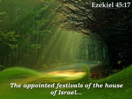 Ezekiel 45 17 The Appointed Festivals Of The House Powerpoint Church Sermon